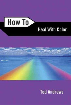 How to Heal With Color (Paperback)