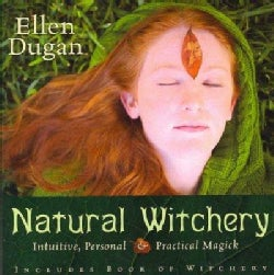 Natural Witchery: Intuitive, Personal & Practical Magick (Paperback)