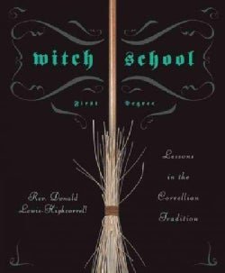 Witch School: First Degree: Lessons in the Correllian Tradition (Paperback)