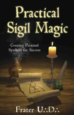 Practical Sigil Magic: Creating Personal Symbols for Success (Paperback)