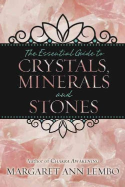 The Essential Guide to Crystals, Minerals and Stones (Paperback)