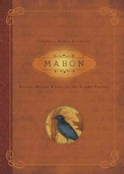 Mabon: Rituals, Recipes & Lore for the Autumn Equinox (Paperback)