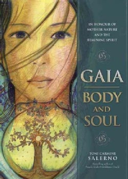 Gaia: Body and Soul: In Honour of Mother Earth and the Feminine Spirit (Hardcover)