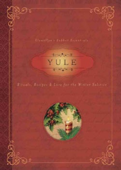 Yule: Rituals, Recipes & Lore for the Winter Solstice (Paperback)