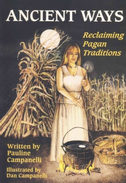 Ancient Ways: Reclaiming the Pagan Tradition (Paperback)