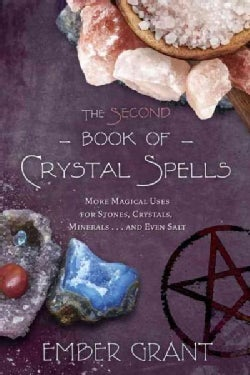 The Second Book of Crystal Spells: More Magical Uses for Stones, Crystals, Minerals... and Even Salt (Paperback)