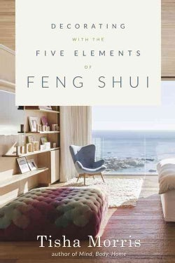 Decorating With the Five Elements of Feng Shui (Paperback)