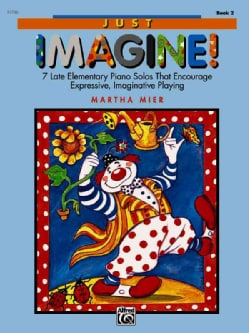 Just Imagine!, Book 2: 7 Late Elementary Piano Solos That Encourage Expressive, Imaginative Playing (Paperback)