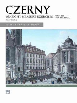 CZERNY 160 8-Measure Exercises, Short Studies: Opus 821 for the Piano (Paperback)