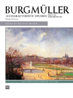 Burgmuller: 18 Characteristic Studies Opus 109 for the Piano: An Alfred Masterwork Edition (Paperback)