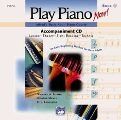 Alfred's Basic Adult Play Piano Now!, Level 1 (CD-Audio)