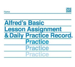 Alfred's Basic Lesson Assignment and Daily Practice Record (Paperback)