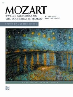 "Mozart Twelve Variations on ""AH, Vous Dirai-je, Maman"": K. 300e (265) For the Piano (Paperback)"