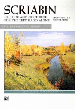 Alexander Scriabin : Prelude and Nocturne for the Left Hand Alone: Opus 9, Nos. 1 & 2 for the Piano (Paperback)