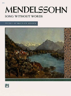 Mendelssohn: Songs Without Words for The Piano: Complete (Paperback)