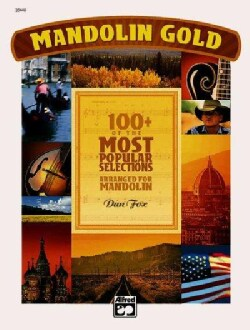Mandolin Gold: 100+ of the Most Popular Selections Arranged for Mandolin (Paperback)