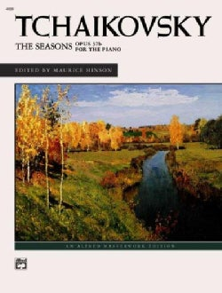 Tchaikovsky: The Seasons, Opis 37b for the Piano: an Alfred Masterwork Edition (Paperback)
