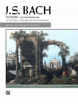 J. S. Bach Dances for the Keyboard: 31 Short Pieces to Play Before the Two-part Inventions (Paperback)