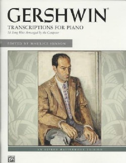 George Gershwin Transcriptions for Piano: 18 Song Hits Arranged by the Composer (Paperback)
