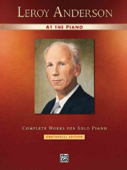 Leroy Anderson at the Piano: Complete Works for Solo Piano (Paperback)