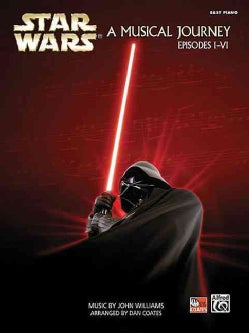 Star Wars A Musical Journey, Easy Piano: Episodes I-VI (Paperback)