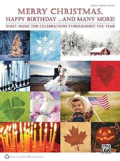 Merry Christmas, Happy Birthday . . . and Many More!: Sheet Music for Celebrations Throughout the Year(piano... (Paperback)