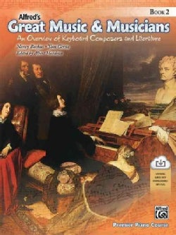 Alfred's Great Music & Musicians: An Overview of Keyboard Composers and Literature, With Downloadable Mp3s (Paperback)