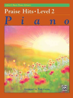 Alfred's Basic Piano Course: Praise Hits, Level 2 (Paperback)