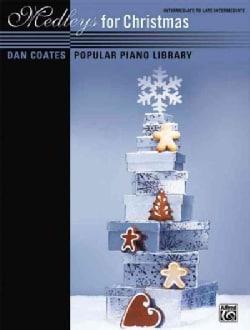 Dan Coates Popular Piano Library: Medleys for Christmas, Intermediate to Late Intermediate (Paperback)