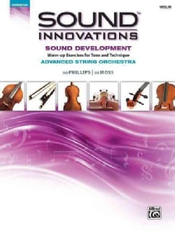 Sound Innovations Advanced String Orchestra: Sound Development: Warm-Up Exercises for Tone and Technique, Violin (Paperback)