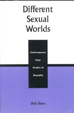 Different Sexual Worlds: Contemporary Case Studies of Sexuality (Paperback)