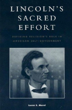 Lincoln's Sacred Effort: Defining Religion's Role in American Self-Government (Paperback)