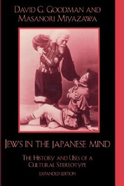 Jews in the Japanese Mind: The History and Uses of a Cultural Stereotype (Paperback)