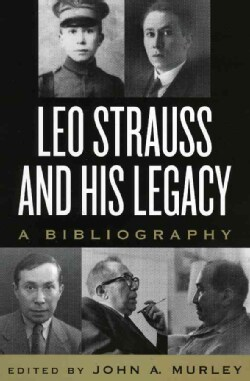 Leo Strauss And His Legacy: A Bibliography (Paperback)