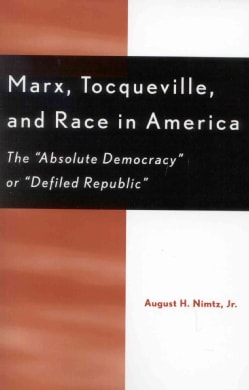 Marx, Tocqueville, and Race in America: The 'absolute Democracy' or 'defiled Republic' (Paperback)