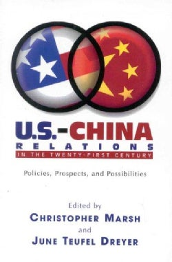U.s.-china Relations in the Twenty-first Century: Policies, Prospects, and Possibilities (Paperback)