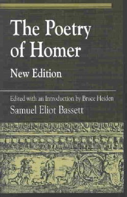 The Poetry of Homer: Edited With an Introduction by Bruce Heiden (Paperback)