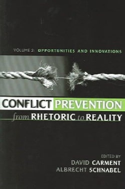 Conflict Prevention from Rhetoric to Reality: Opportunities and Innovations (Paperback)