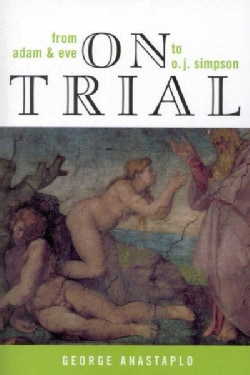 On Trial: From Adam & Eve to O. J. Simpson (Paperback)