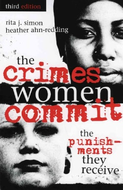 The Crimes Women Commit: The Punishments They Receive (Paperback)