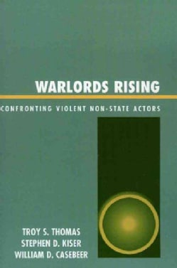 Warlords Rising: Confronting Violent Non-state Actors (Paperback)