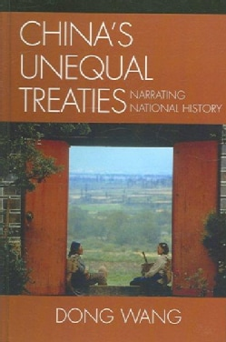 China's Unequal Treaties: Narrating National History (Hardcover)