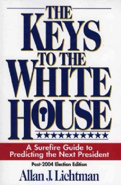 The Keys to the White House: A Surefire Guide to Predicting the Next President (Paperback)