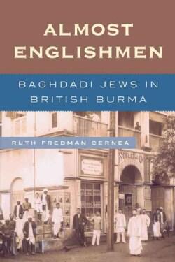 Almost Englishmen: Baghdadi Jews in British Burma (Paperback)