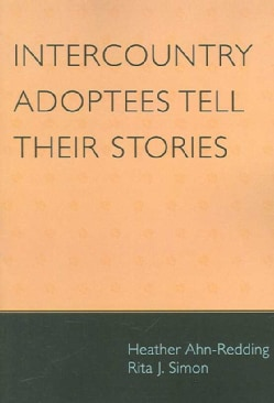 Intercountry Adoptees Tell Their Stories (Paperback)