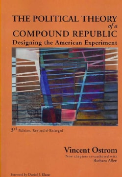 The Political Theory of a Compound Republic: Designing the American Experiment (Paperback)