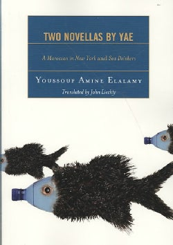 Two Novellas by Yae: A Moroccan in New York and Sea Drinkers (Paperback)