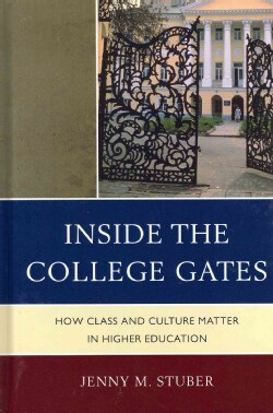Inside the College Gates: How Class and Culture Matter in Higher Education (Hardcover)