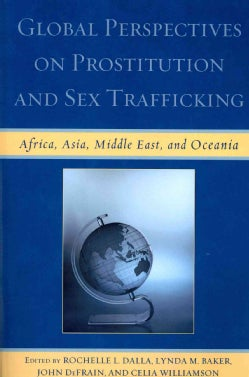 Global Perspectives on Prostitution and Sex Trafficking: Africa, Asia, Middle East, and Oceania (Paperback)