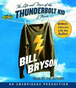 The Life And Times of the Thunderbolt Kid: A Memoir (CD-Audio)